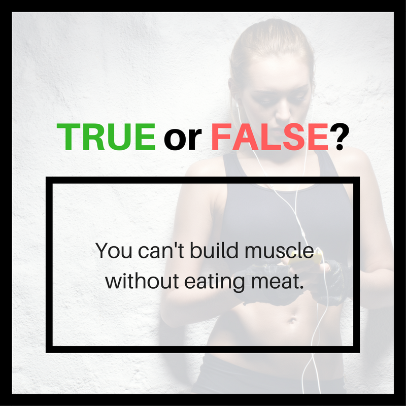 Can you build muscle without eating meat?