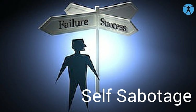 Self Sabotage – Are You Aware Of It Holding You Back?